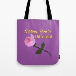 Darling, You're Different Tote Bag
