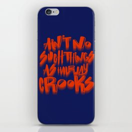 Ain't No Such Things As Halfway Crooks iPhone Skin