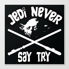Jedi Never Say Try Canvas Print