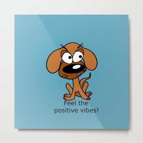 Positive vibes! Metal Print