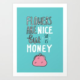 Money is Nice Art Print