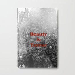 """""""Beauty is Terror"""" The Secret History by Donna Tartt Quote Metal Print"""