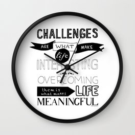 Challenges are what... Wall Clock