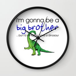 Gonna be big brother Wall Clock