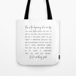 This Is The Beginning Of A New Day - Inspirational Quote Tote Bag