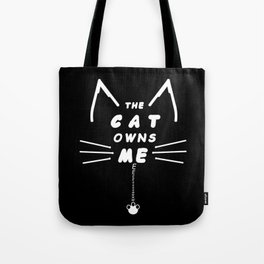The Cat Owns Me Tote Bag