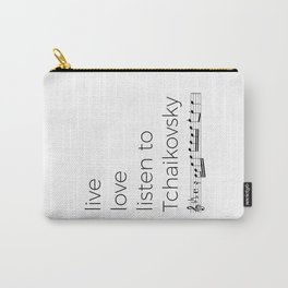 Live, love, listen to Tchaikovsky Carry-All Pouch
