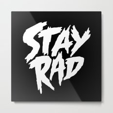 Stay Rad (on Black) Metal Print