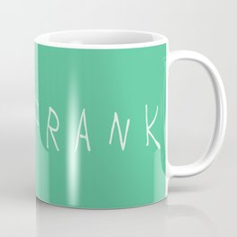 Just Frank Coffee Mug