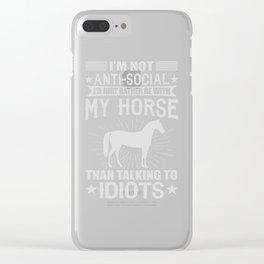 I'd Just Rather Be With My Horse Clear iPhone Case