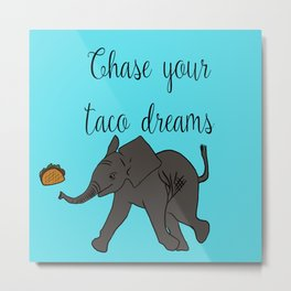 Baby Elephant Chase Your Taco Dreams! Metal Print