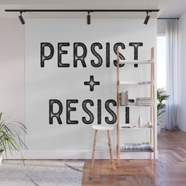 PERSIST AND RESIST Wall Mural