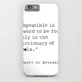 Napoleon Bonaparte type quote iPhone Case