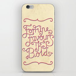 Fortune Favours The Bold iPhone Skin