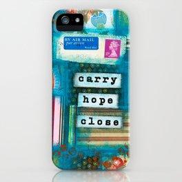 Carry hope close iPhone Case