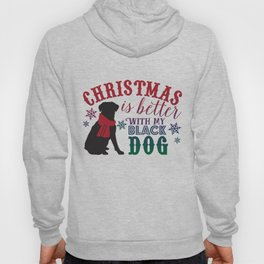 Christmas is Better with My Black Dog Hoody