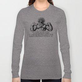 BECOME LEGENDARY- BROLY SUPER SAIYAN Long Sleeve T-shirt