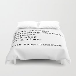 Real Change Enduring Change Happens One Step At A Time, Ruth Bader Ginsburg Duvet Cover