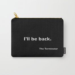 The Terminator quote Carry-All Pouch