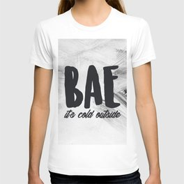 Bae It's Cold Outside (Baby It's Cold Outside) T-shirt