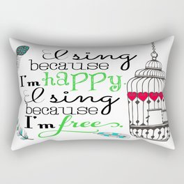 I Sing Because I'm Happy - color Rectangular Pillow