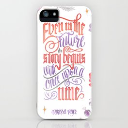 EVEN IN THE FUTURE iPhone Case