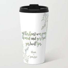 """And yes I said yes I will yes"" James Joyce Print Travel Mug"