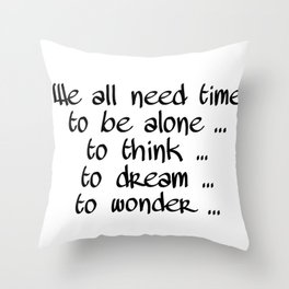 We all need time Throw Pillow