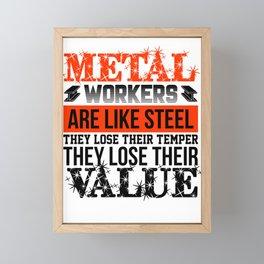 Metal Workers Like Steel Lose Temper Lose Value Metal Working Framed Mini Art Print