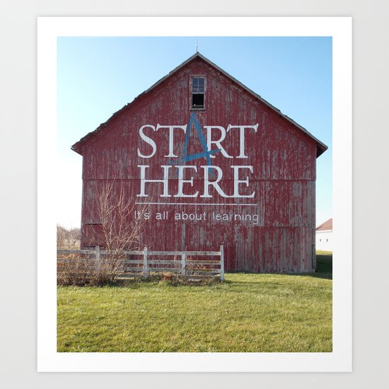 Start Here, It's All About Learning Art Print