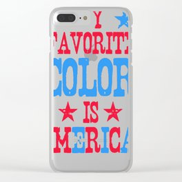 MY FAVORITE COLOR IS 'MERICA! T-SHIRT Clear iPhone Case