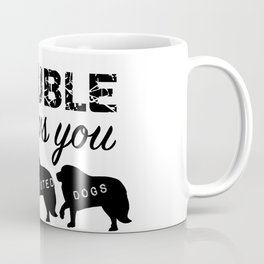 Trouble Coffee Mug