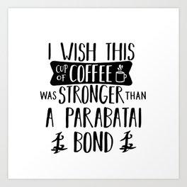 Coffee Stronger Than a Parabatai Bond Art Print
