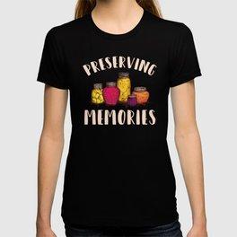 Funny Canning, Preserving Memories, Preserving Jams, Jellies Ball Mason Jar Garden Eat Local, T-shirt