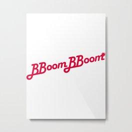 Bboom bboom Metal Print