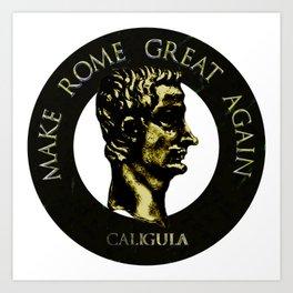 Make Rome Great Again Art Print