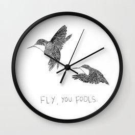 Fly you fools. Wall Clock