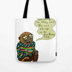 We don't see things as they are Tote Bag