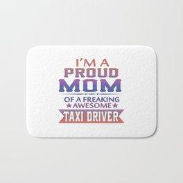 I'M A PROUD TAXI DRIVER'S MOM Bath Mat