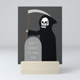 Don't Forget to Have Fun Mini Art Print
