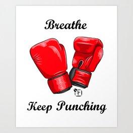 Breath and Keep Punching Art Print