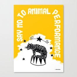 Say NO to Animal Performance – Tiger Canvas Print