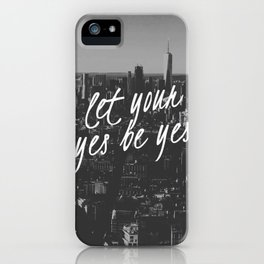 Let your yes be yes iPhone Case