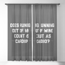 Running Out Of Wine Cardio Funny Gym Quote Sheer Curtain