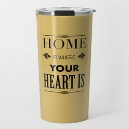 Home is Where - Typography brown Travel Mug