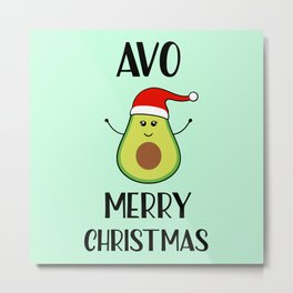 Avo Merry Christmas, Funny, Quote Metal Print