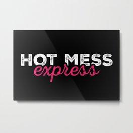 Hot Mess Express Metal Print