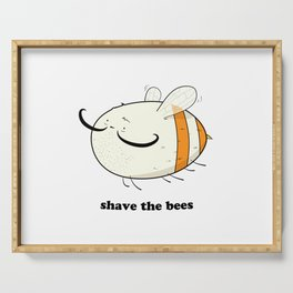 Shave the bees Serving Tray