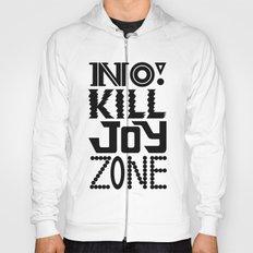 No KILL JOY zone on black Hoody