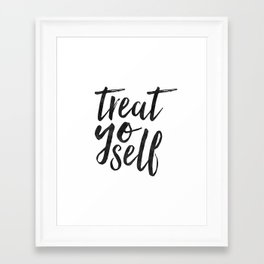 TREAT YO SELF,Inspirational Quote,Quote Prints,Treat Yo Self Sign,Bedroom Decor,Living Room Decor,Ki Framed Art Print